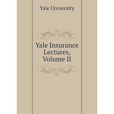 Книга Yale Insurance Lectures, Volume II
