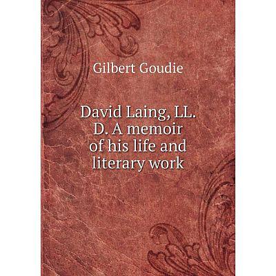 Книга David Laing, LL. D. A memoir of his life and literary work