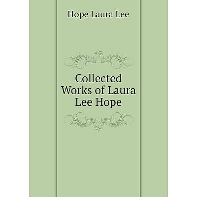 Книга Collected Works of Laura Lee Hope