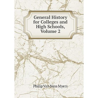 Книга General History for Colleges and High Schools, Volume 2