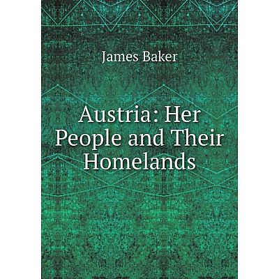 Книга Austria: Her People and Their Homelands