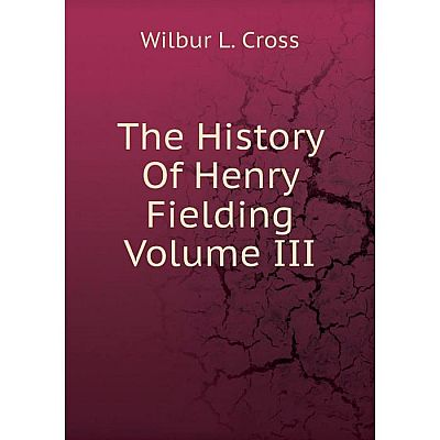 Книга The History Of Henry Fielding Volume III