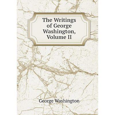 Книга The Writings of George Washington, Volume II