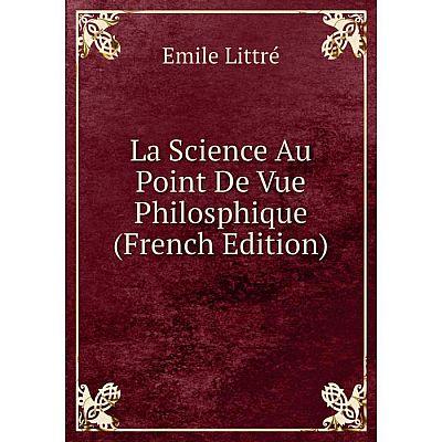 Книга La Science Au Point De Vue Philosphique