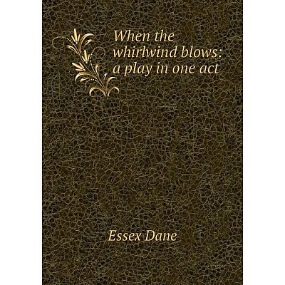 Книга When the whirlwind blows: a play in one act