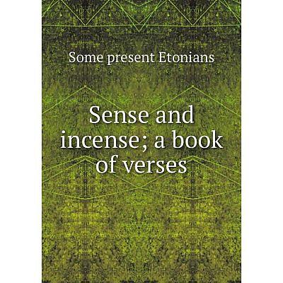 Книга Sense and incense; a book of verses