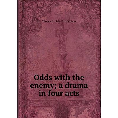 Книга Odds with the enemy; a drama in four acts