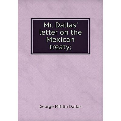 Книга Mr Dallas' letter on the Mexican treaty