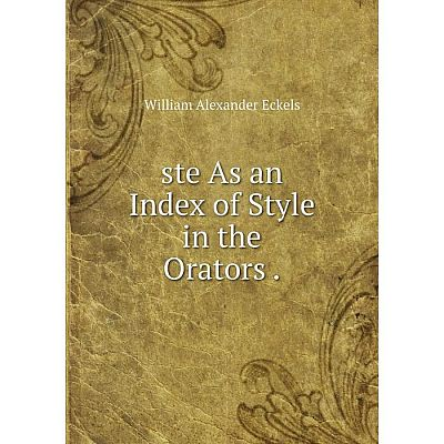 Книга Ste As an Index of Style in the Orators.
