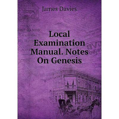 Книга Local Examination Manual Notes On Genesis