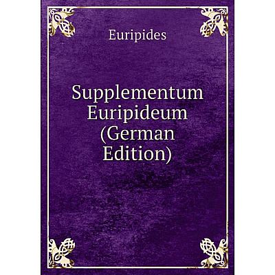 Книга Supplementum Euripideum (German Edition)