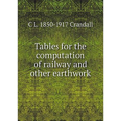 Книга Tables for the computation of railway and other earthwork