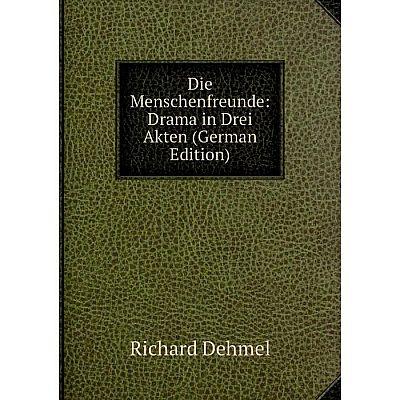 Книга Die Menschenfreunde: Drama in Drei Akten (German Edition)
