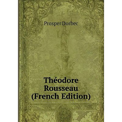 Книга Théodore Rousseau (French Edition)