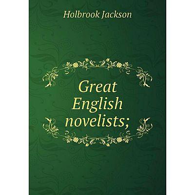 Книга Great English novelists; Holbrook Jackson