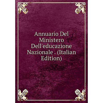 Книга Annuario Del Ministero Dell'educazione Nazionale. (Italian Edition)