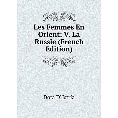 Книга Les Femmes En Orient: V La Russie