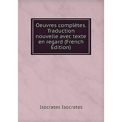 Книга Oeuvres complètes Traduction nouvelle avec texte en regard