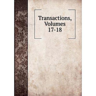 Книга Transactions, Volumes 17-18