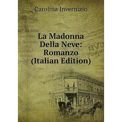 Книга La Madonna Della Neve: Romanzo