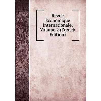 Книга Revue Économique Internationale, Volume 2 (French Edition)