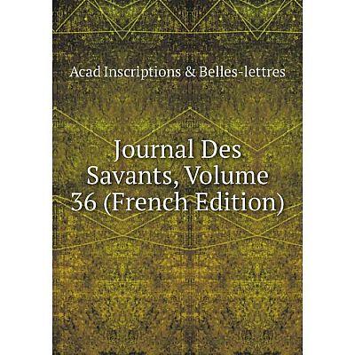 Книга Journal Des Savants, Volume 36
