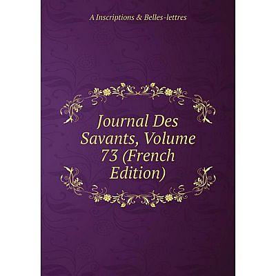 Книга Journal Des Savants, Volume 73