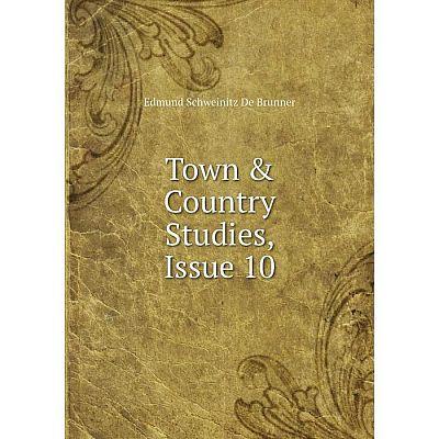 Книга Town & Country Studies, Issue 10. Edmund Schweinitz De Brunner