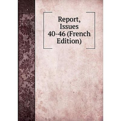 Книга Report, Issues 40-46 (French Edition)