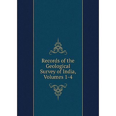 Книга Records of the Geological Survey of India, Volumes 1-4