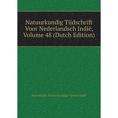 Книга Natuurkundig Tijdschrift Voor Nederlandsch Indië, Volume 48