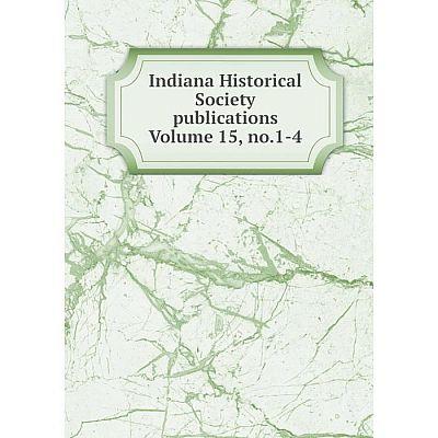 Книга Indiana Historical Society publications Volume 15, no.1-4