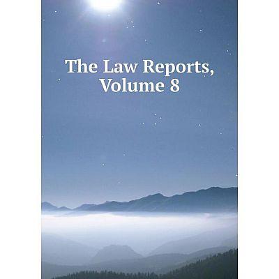 Книга The Law Reports, Volume 8