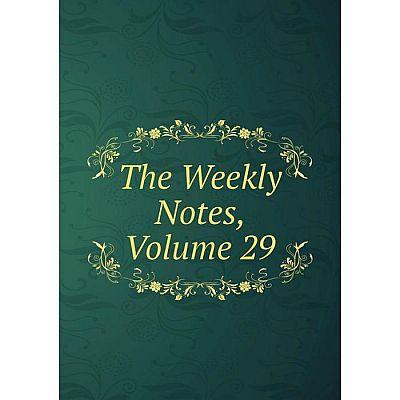Книга The Weekly Notes, Volume 29