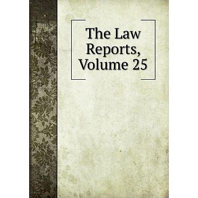 Книга The Law Reports, Volume 25