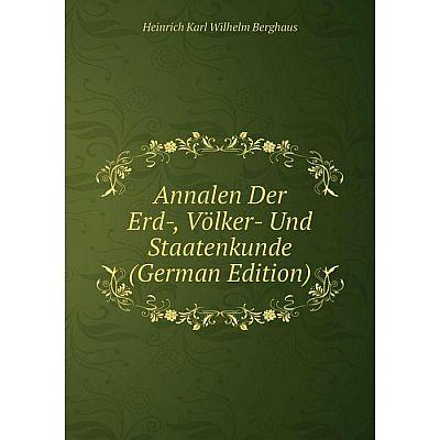 Книга Annalen Der Erd-, Völker- Und Staatenkunde (German Edition)