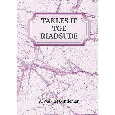 Книга Takles if tge riadsude