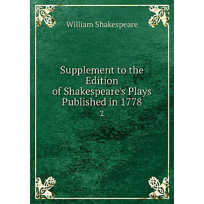 Книга Supplement to the Edition of Shakespeare's Plays Published in 1778 2