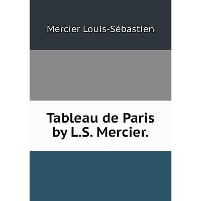 Книга Tableau de Paris by L.S. Mercier.