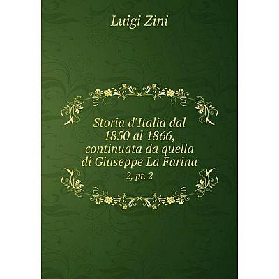 Книга Storia d'Italia dal 1850 al 1866, continuata da quella di Giuseppe La Farina 2, pt. 2