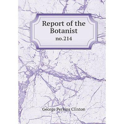 Книга Report of the Botanistno.214. George Perkins Clinton