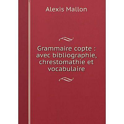 Книга Grammaire copte : avec bibliographie, chrestomathie et vocabulaire