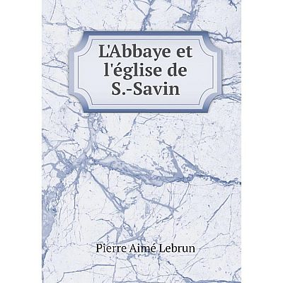 Книга L'Abbaye et l'église de S-Savin