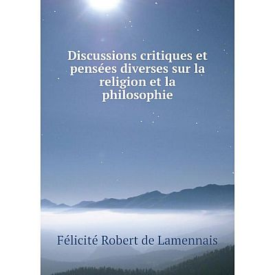 Книга Discussions critiques et pensées diverses sur la religion et la philosophie
