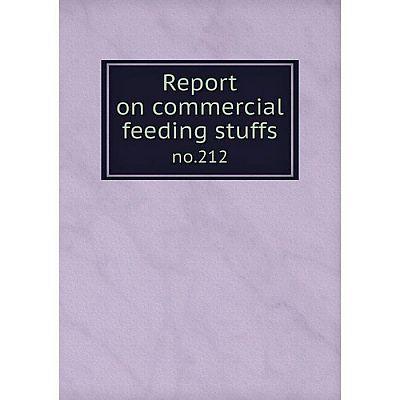 Книга Report on commercial feeding stuffsno.212