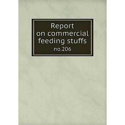 Книга Report on commercial feeding stuffsno.206