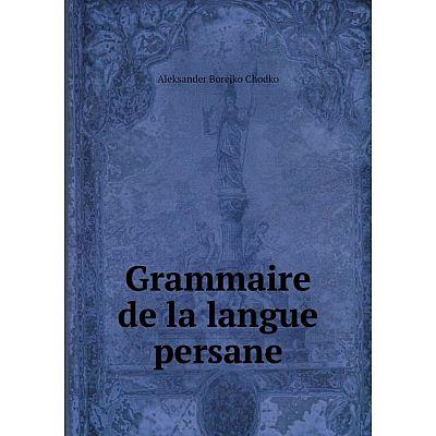 Книга Grammaire de la langue persane
