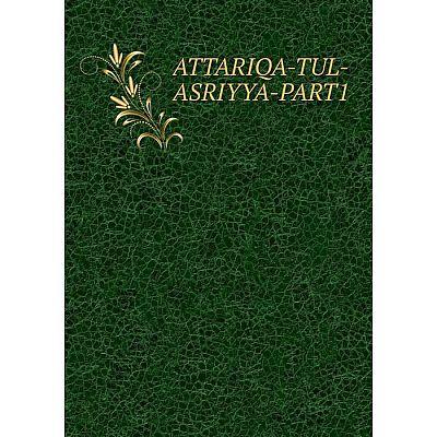 Книга ATTARIQA-TUL-ASRIYYA-PART1