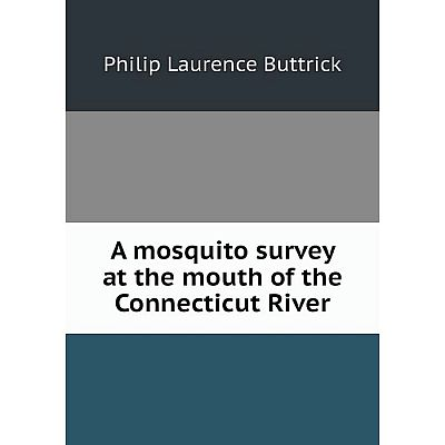 Книга A mosquito survey at the mouth of the Connecticut River