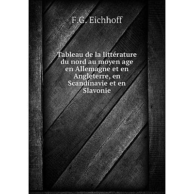 Книга Tableau de la littérature du nord au moyen age en Allemagne et en Angleterre, en Scandinavie et en S